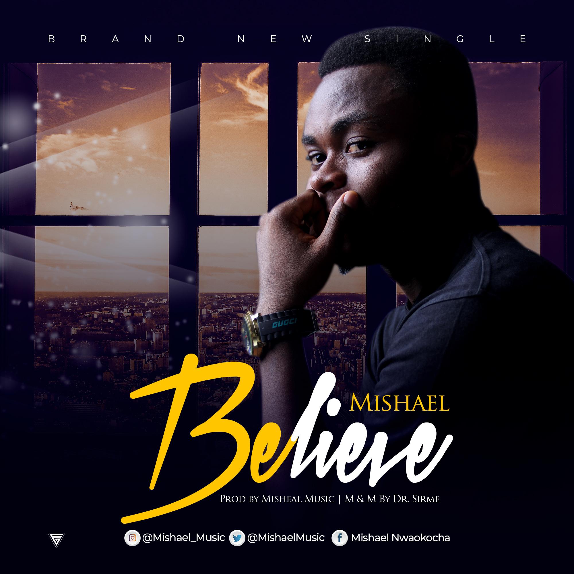 Believe by Mishael Music   @MishaelMusic   Stream & Download